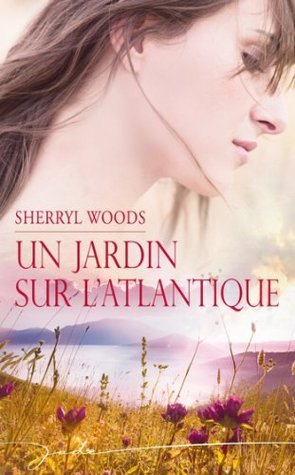 Un jardin sur lAtlantique : T2 - Chesapeake Shores  by  Sherryl Woods