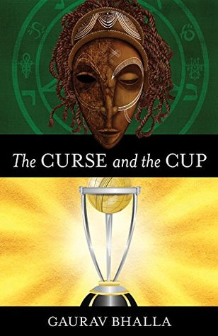 The Curse and the Cup Gaurav  Bhalla