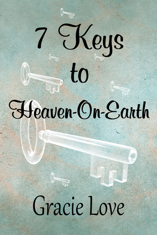 7 Keys to Heaven-On-Earth Estelle Maria Love