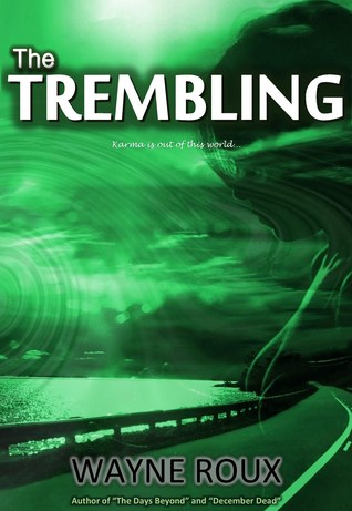 The Trembling  by  Wayne Roux
