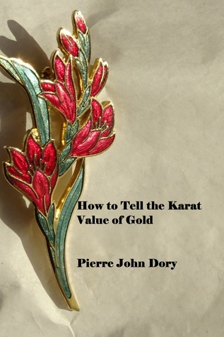 How to Tell the Karat Value of Gold  by  Beth Eaglescliffe