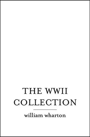 The WWII Collection  by  William Wharton