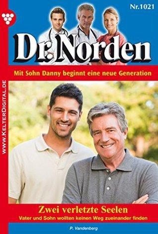 Zwei verletzte Seelen: Dr. Norden 1021- Arztroman  by  Patricia Vandenberg
