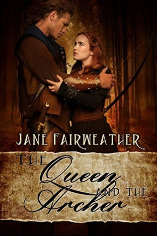 The Queen and the Archer Jane Fairweather