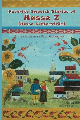 Favorite Swedish Stories of Hasse Z  by  Paul Goldsman