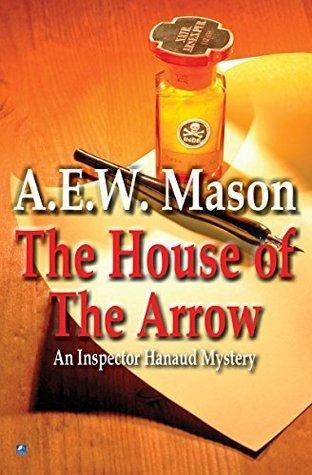 The House of The Arrow A.E.W. Mason