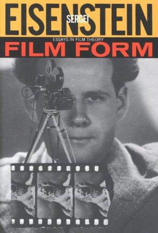 Film Form: Essays in Film Theory (Harvest Book) Sergei Eisenstein