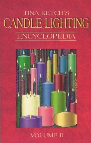 Candle Lighting Encyclopedia Vol II Tina Ketch