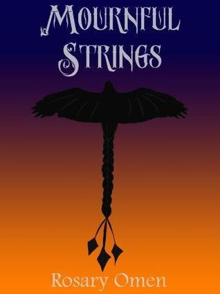 Mournful Strings (The Ordis Cam Chronicles Book 1)  by  Rosary Omen