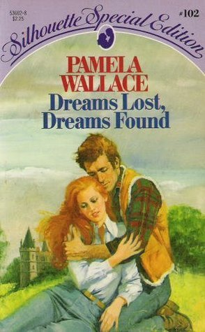 Dreams Lost, Dreams Found  by  Pamela Wallace
