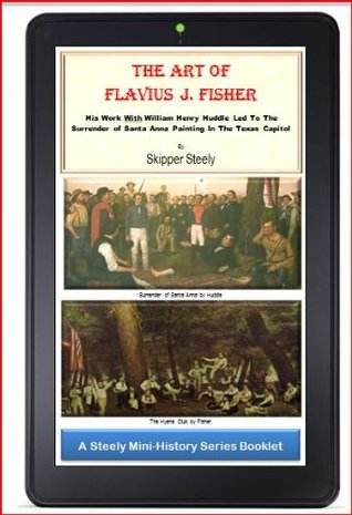 The Art of Flavius J. Fisher (Steely Mini-History Series) Skipper Steely