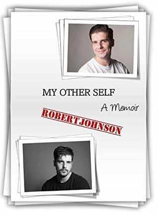 My Other Self, A Memoir Robert Johnson