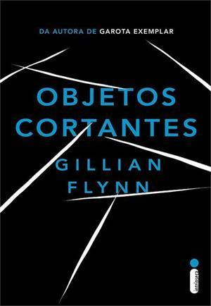Objetos Cortantes  by  Gillian Flynn