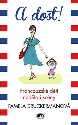 A dost! Francouzské děti nedělají scény Pamela Druckerman