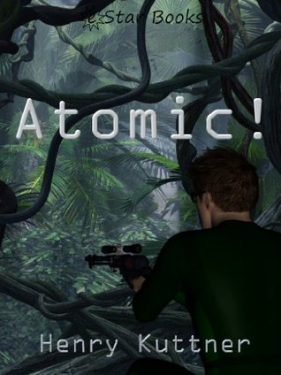Atomic!  by  Henry Kuttner