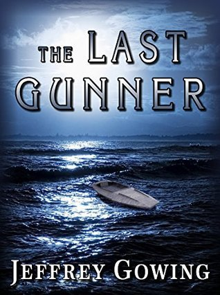 The Last Gunner  by  Jeffrey Gowing