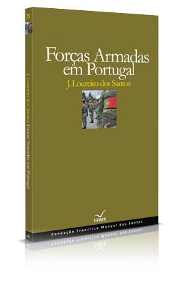 Forças Armadas em Portugal (Ensaios da Fundação, #25)  by  José Alberto Loureiro dos Santos