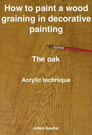 How to paint a wood graining in decorative painting, the oak  by  Julien Gautier