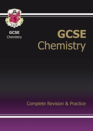 GCSE Chemistry Complete Revision & Practice  by  CGP Books