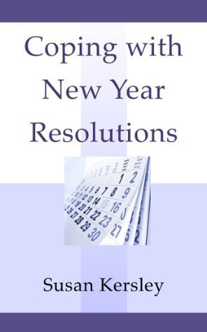 Coping With New Year Resolutions Susan Kersley