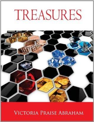 Treasures.  by  victoria praise abraham