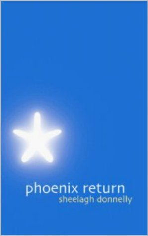 Phoenix Return Sheelagh Donnelly