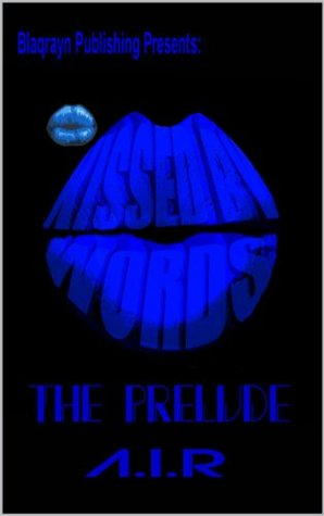 Kissed By Words: The Prelude A.I.R.