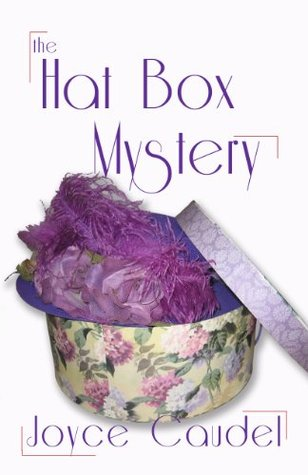 The Hat Box Mystery (The Hat Mysteries Book 2) Joyce Caudel
