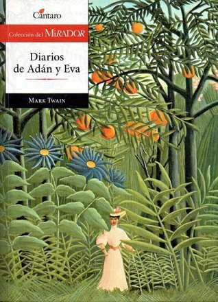 Diarios de Adan y Eva  by  Mark Twain