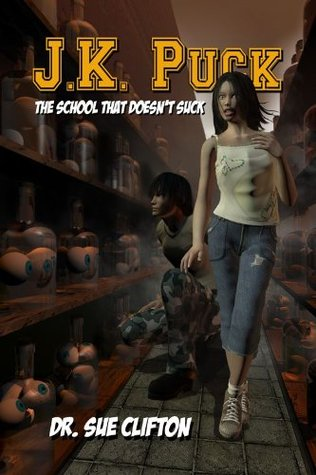 J.K. Puck, The School That Doesnt Suck Dr. Sue Clifton