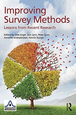 Improving Survey Methods: Lessons from Recent Research: Lessons from Recent Research (European Association of Methodology Series)  by  Uwe Engel