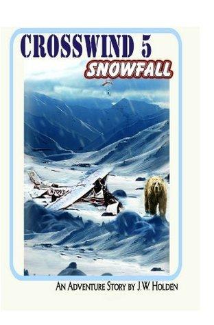 Crosswind 5: Snowfall (Book 2)  by  J.W. Holden
