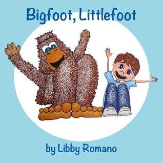 Bigfoot, Littlefoot Libby Romano