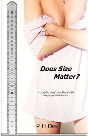 Does Size Matter?  by  P.H. Dee
