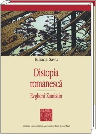 Distopia romanescă: Evgheni Zamiatin  by  Iuliana Savu