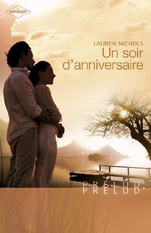 Un soir danniversaire (Harlequin Prélud) (Prelud t. 158)  by  Lauren Nichols