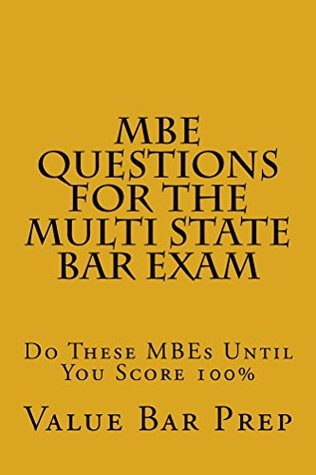 MBE Questions For The Multi State Bar Exam: The most frequently tested issues on the MBE  by  Value Bar Prep
