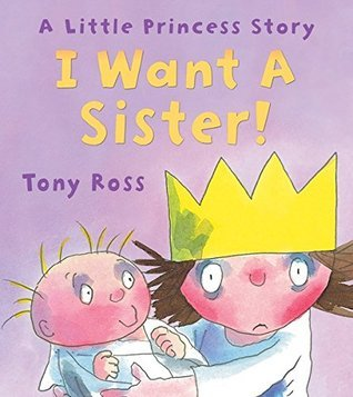 I Want a Sister! (Andersen Press Picture Books) Tony Ross