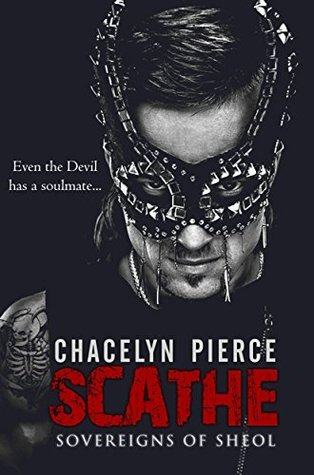 Scathe (Sovereigns of Sheol Book 1) Chacelyn Pierce
