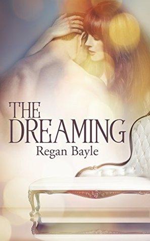 The Dreaming (Sensual Fairy Stories Book 2) Regan Bayle