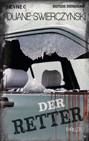 Der Retter: Thriller  by  Duane Swierczynski