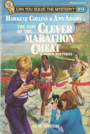 The Case of the Clever Marathon Cheat and Other Mysteries (Can You Solve the Mystery, #14?)  by  M. Masters