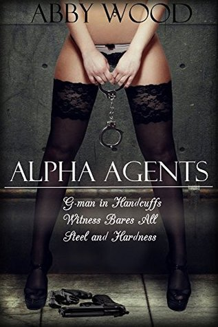 Alpha Agents: Alpha Agents Trilogy  by  Abby Wood