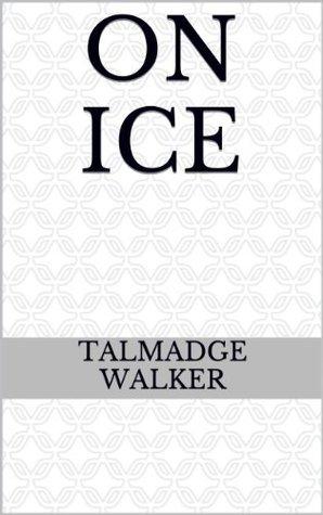 On Ice Talmadge Walker
