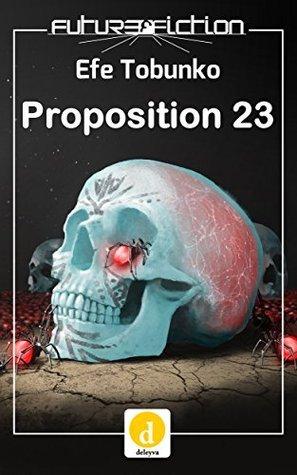 Proposition 23 (Future Fiction Book 8) Efe Tobunko