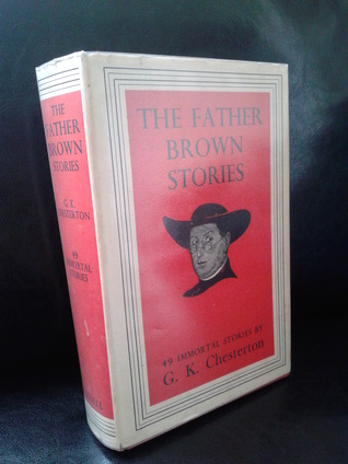 The Father Brown Stories: 49 Immortal Stories  by  G.K. Chesterton