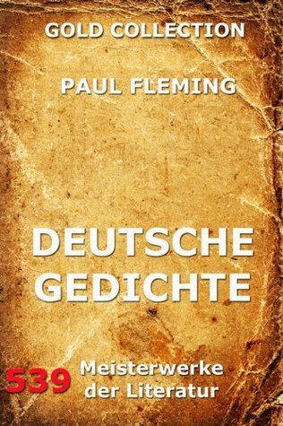 Deutsche Gedichte: Erweiterte Ausgabe Paul Fleming