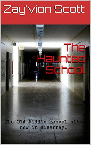 The Haunted School Zayvion Scott
