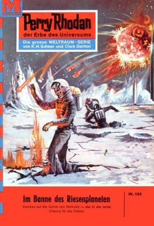 Perry Rhodan 164: Im Bann des Riesenplaneten (Heftroman): Perry Rhodan-Zyklus Das Zweite Imperium Kurt Brand