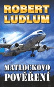 Matlockovo pověření  by  Robert Ludlum